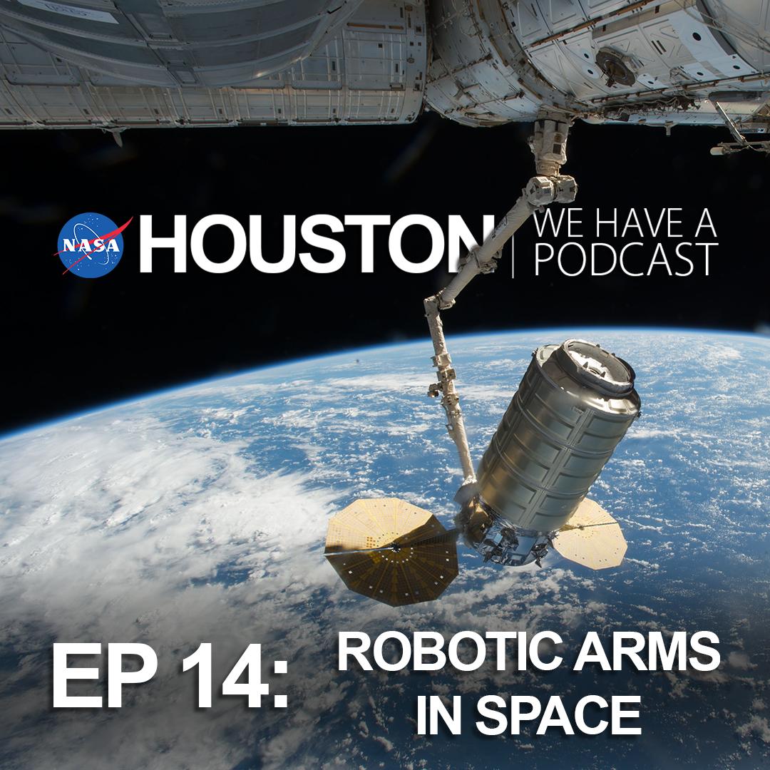 Ep14: Robotic Arms in Space | NASA