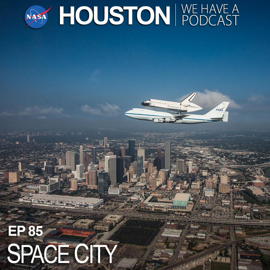 Ep 85 Space City Nasa